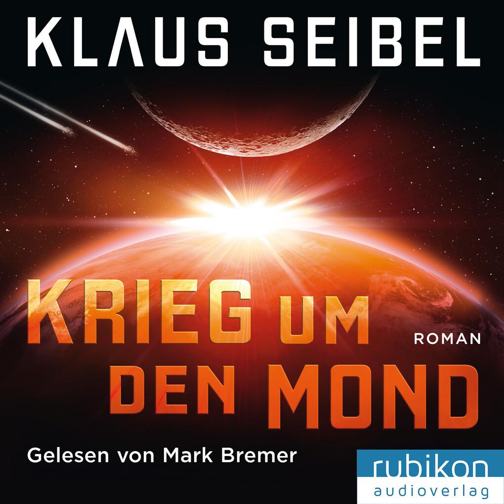 Krieg um den Mond als Hörbuch Download