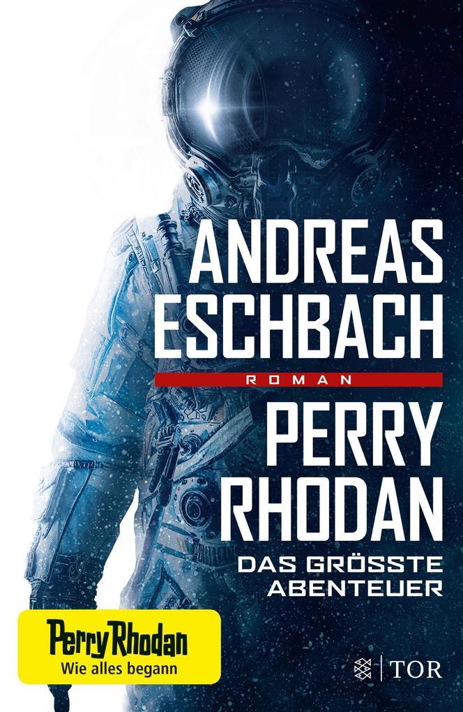 Perry Rhodan - Das größte Abenteuer als Buch