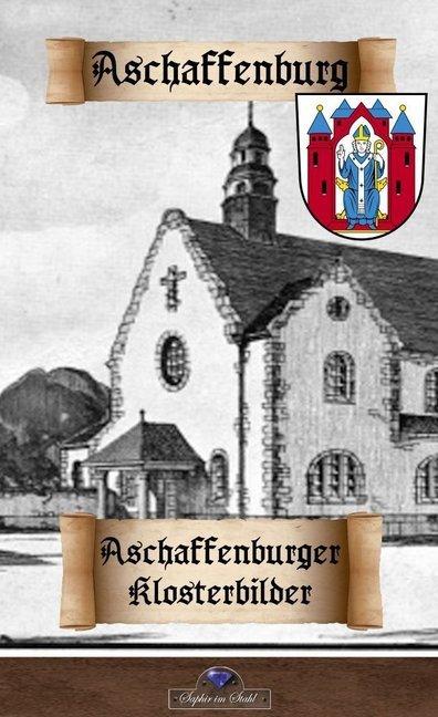 Aschaffenburger Klosterbilder als Taschenbuch