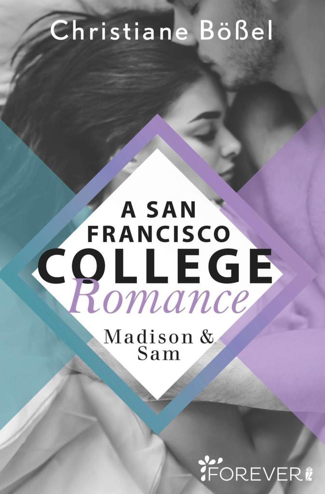 Madison & Sam - A San Francisco College Romance als eBook
