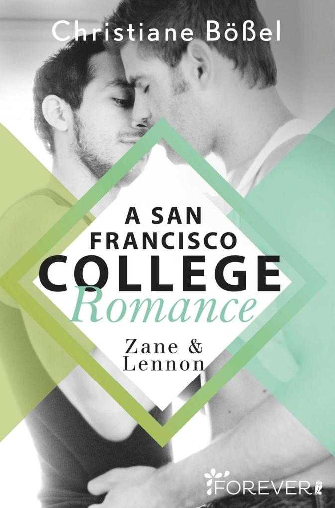 Zane & Lennon - A San Francisco College Romance als eBook