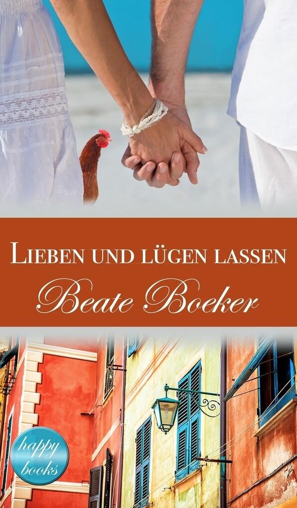 Lieben und lügen lassen als eBook
