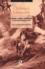 Children's Lifeworlds: Gender, Welfare and Labour in the Developing World