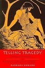 Telling Tragedy: Narrative Technique in Aeschylus, Sophocles and Euripides