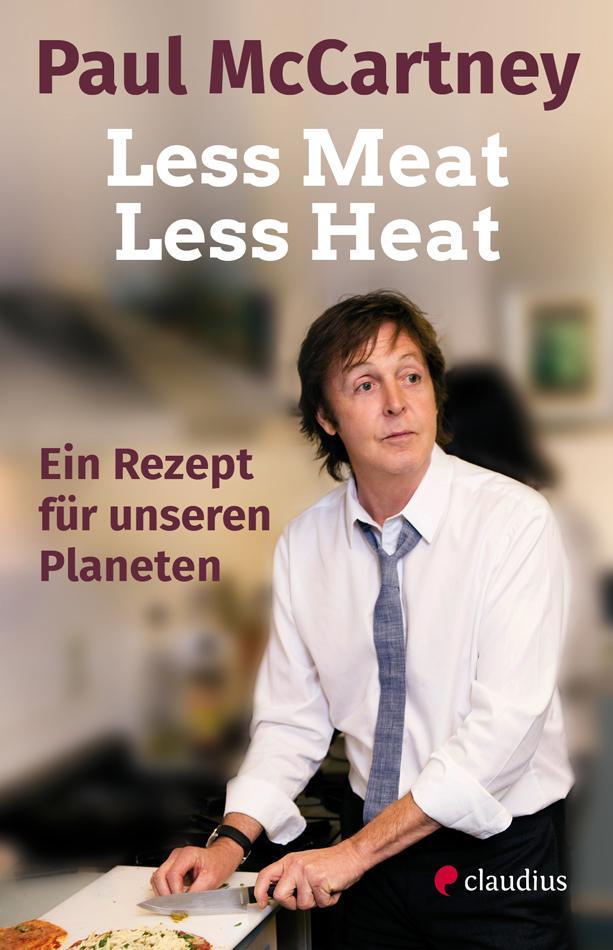 Less Meat, Less Heat - Ein Rezept für unseren Planeten als Buch