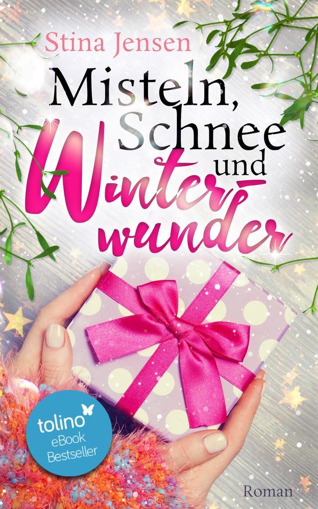 Misteln, Schnee und Winterwunder als eBook