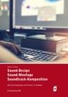 Sound-Design, Sound-Montage, Soundtrack-Komposition