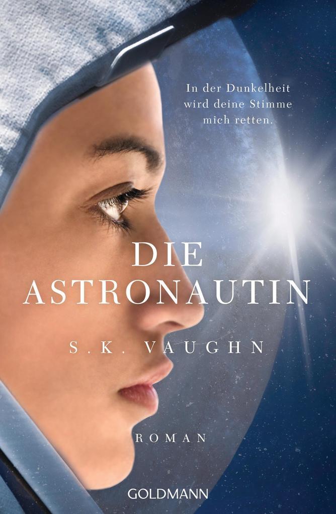 Die Astronautin - In der Dunkelheit wird deine Stimme mich retten als eBook