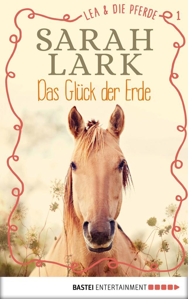 Lea und die Pferde - Das Glück der Erde als eBook epub