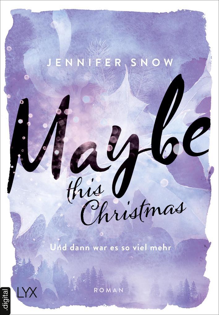 Maybe this Christmas - Und dann war es so viel mehr als eBook