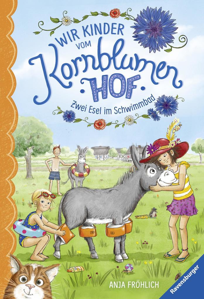 Wir Kinder vom Kornblumenhof, Band 2: Zwei Esel im Schwimmbad als eBook