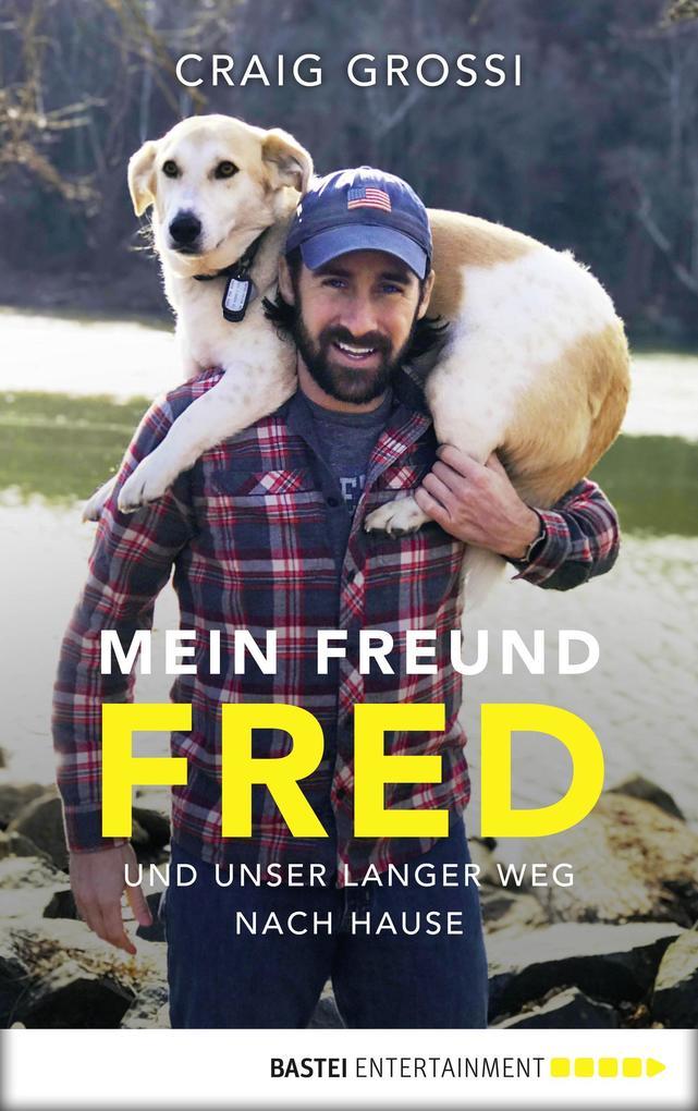 Mein Freund Fred und unser langer Weg nach Hause als eBook
