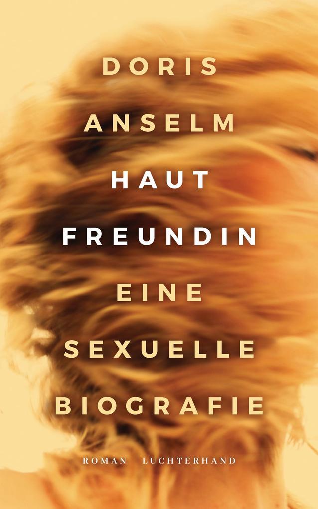 Hautfreundin. Eine sexuelle Biografie als Buch