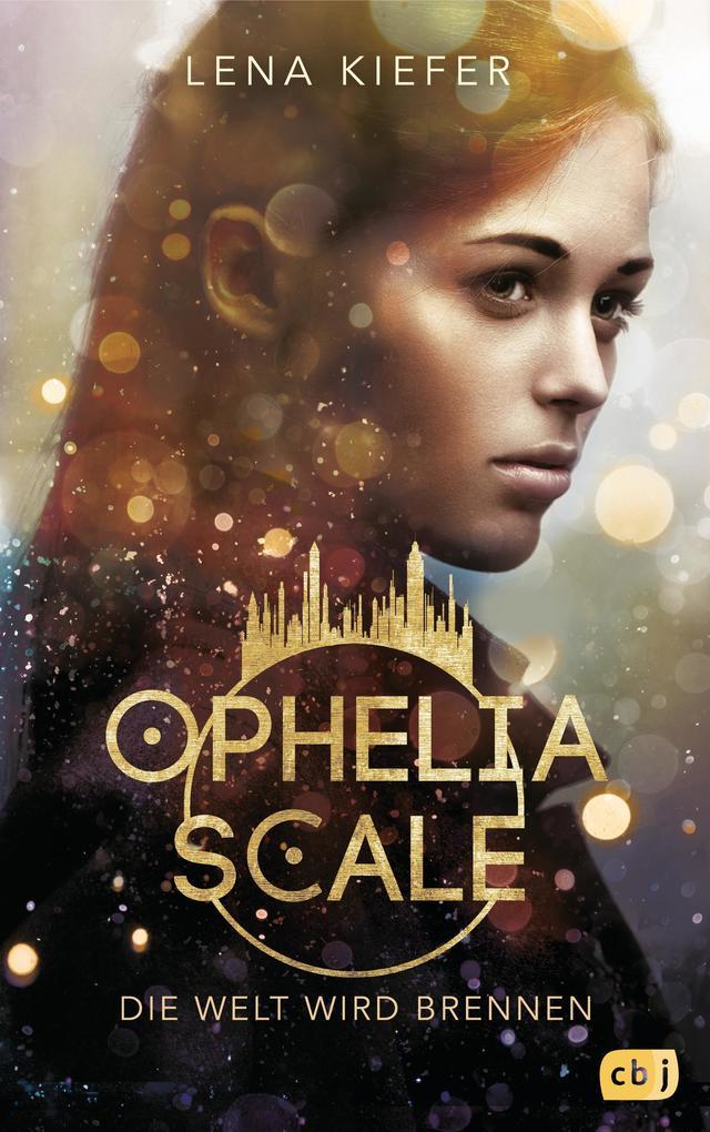 Ophelia Scale - Die Welt wird brennen als Buch
