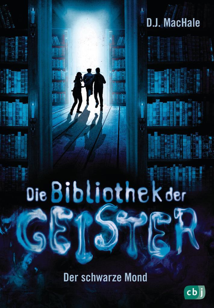 Die Bibliothek der Geister - Der schwarze Mond als Buch