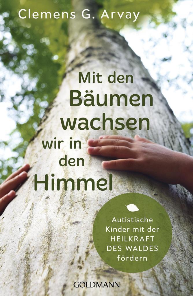 Mit den Bäumen wachsen wir in den Himmel als Taschenbuch
