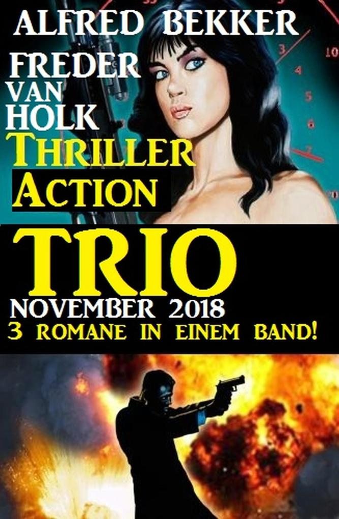 Thriller Action Trio November 2018 - 3 Romane in einem Band! als eBook