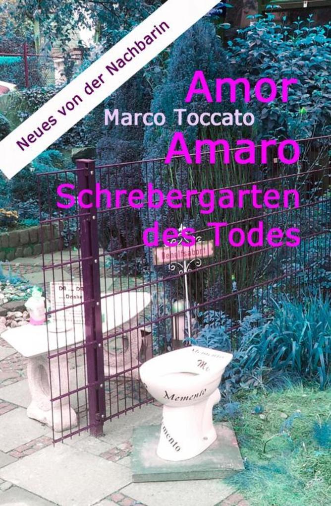 Amor Amaro - Schrebergarten des Todes als eBook epub