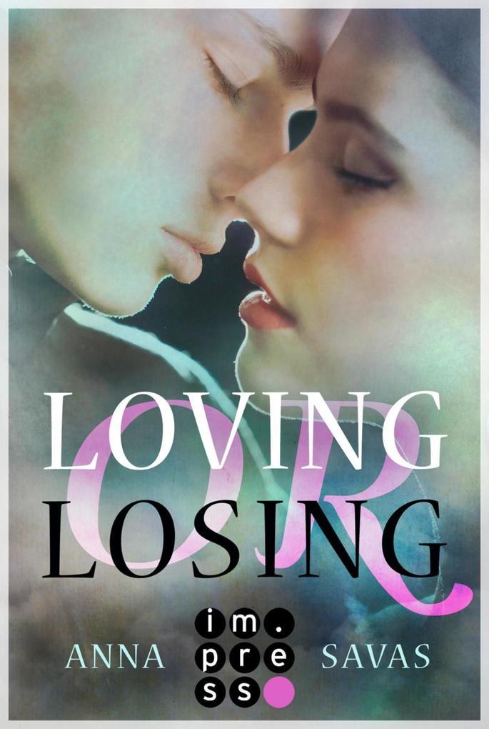 Loving or Losing. Als du in mein Leben kamst als eBook
