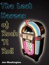 The Lost Heroes of Rock 'n Roll