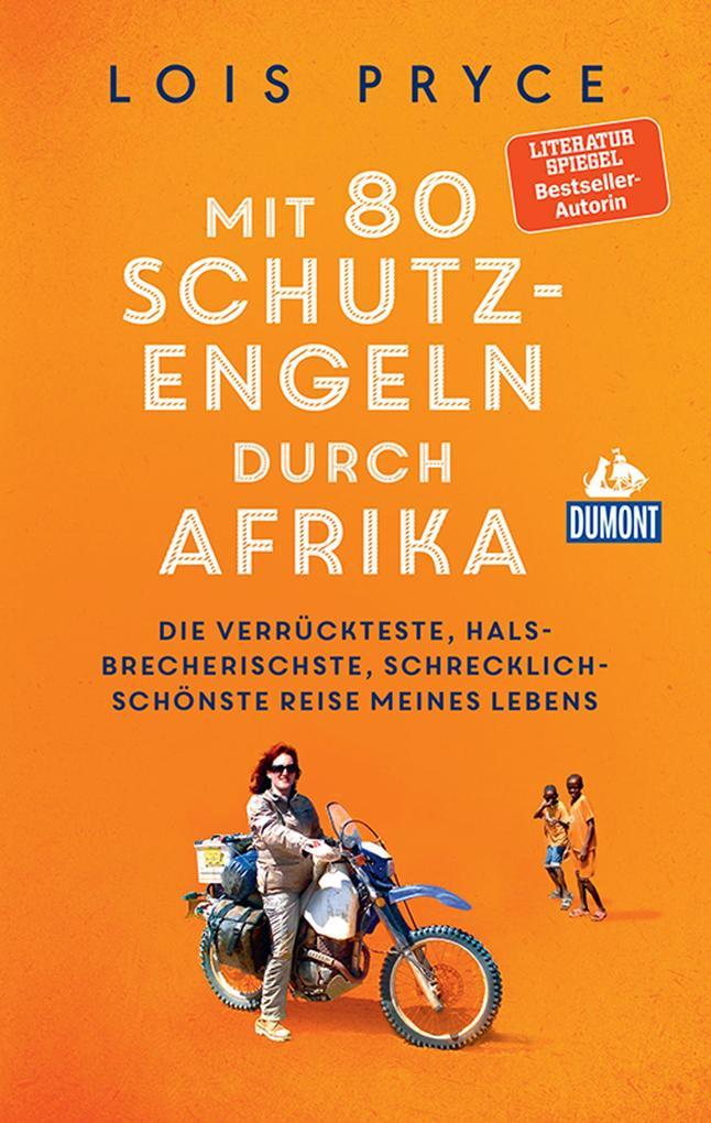 DuMont Welt-Menschen-Reisen Mit 80 Schutzengeln durch Afrika als eBook