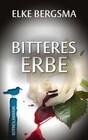 Bitteres Erbe - Ostfrieslandkrimi
