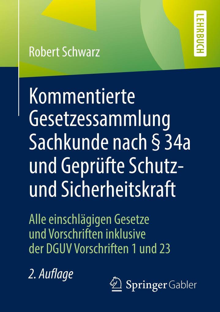 Kommentierte Gesetzessammlung Sachkunde nach § 34a und Geprüfte Schutz- und Sicherheitskraft als Buch