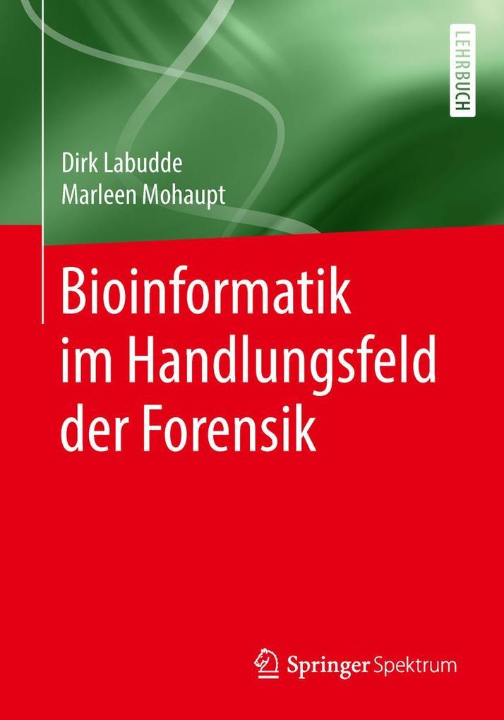 Bioinformatik im Handlungsfeld der Forensik als eBook