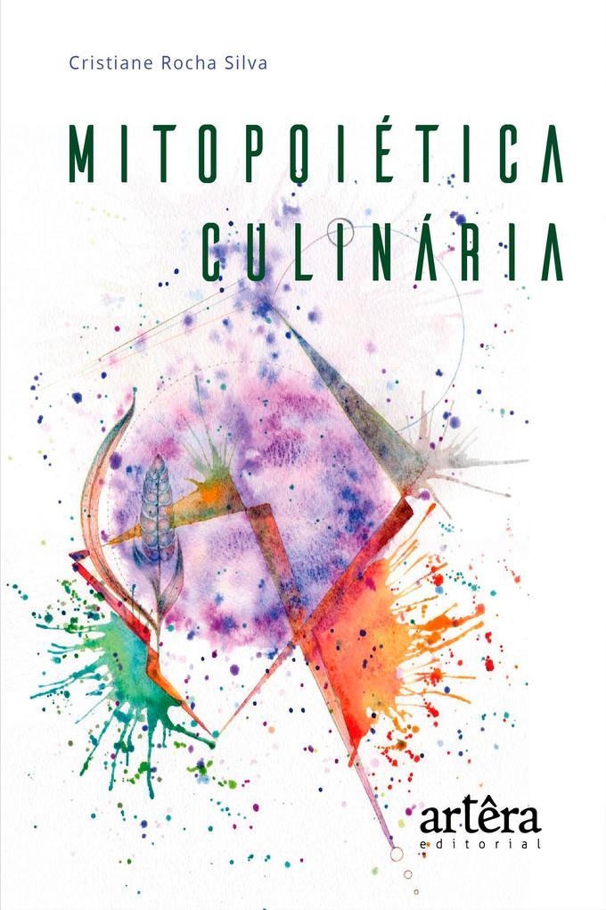 Mitopoiética Culinária: Regeneração e Transcendência
