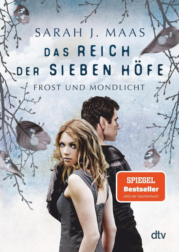 Das Reich der sieben Höfe 4 - Frost und Mondlicht als eBook