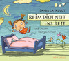 Reim dich nett ins Bett und weitere Reimgeschichten