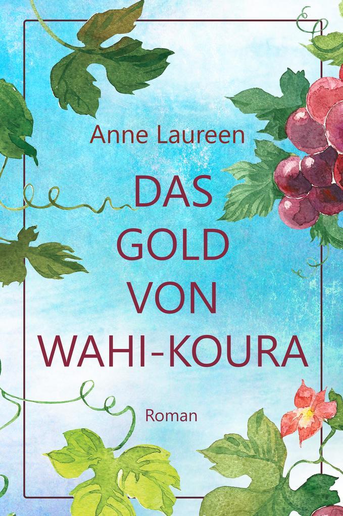 Das Gold von Wahi-Koura als eBook