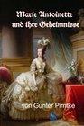 Marie Antoinette und ihre Geheimnisse