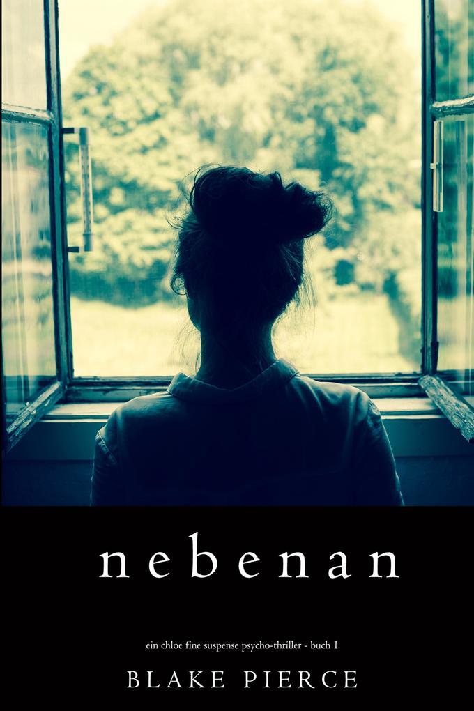 Nebenan (Ein Chloe Fine Suspense Psycho-Thriller - Buch 1) als eBook epub