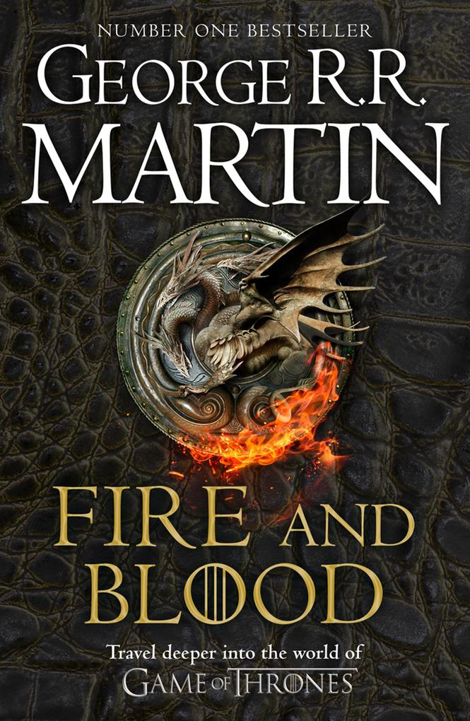 Fire and Blood: 300 Years Before A Game of Thrones (A Targaryen History) (A Song of Ice and Fire) als eBook