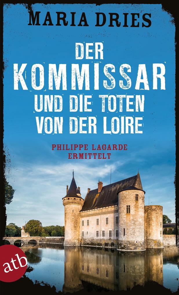 Der Kommissar und die Toten von der Loire als Taschenbuch