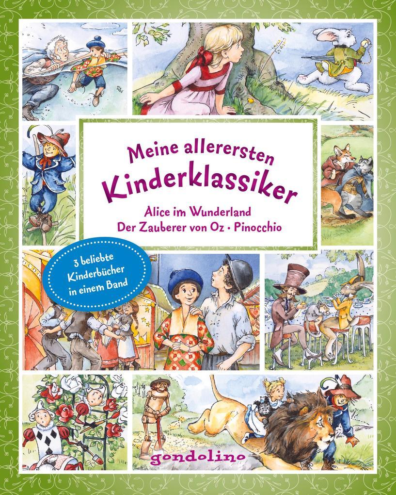 Meine allerersten Kinderklassiker: Alice im Wunderland/Der Zauberer von Oz/Pinocchio als Buch (gebunden)