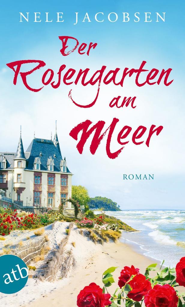 Der Rosengarten am Meer als eBook