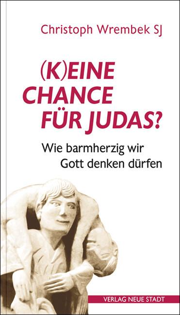 (K)eine Chance für Judas? als Buch