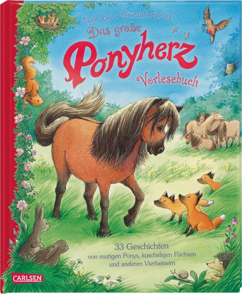 Das große Ponyherz-Vorlesebuch - 33 Geschichten von mutigen Ponys, kuscheligen Füchsen und anderen Vierbeinern
