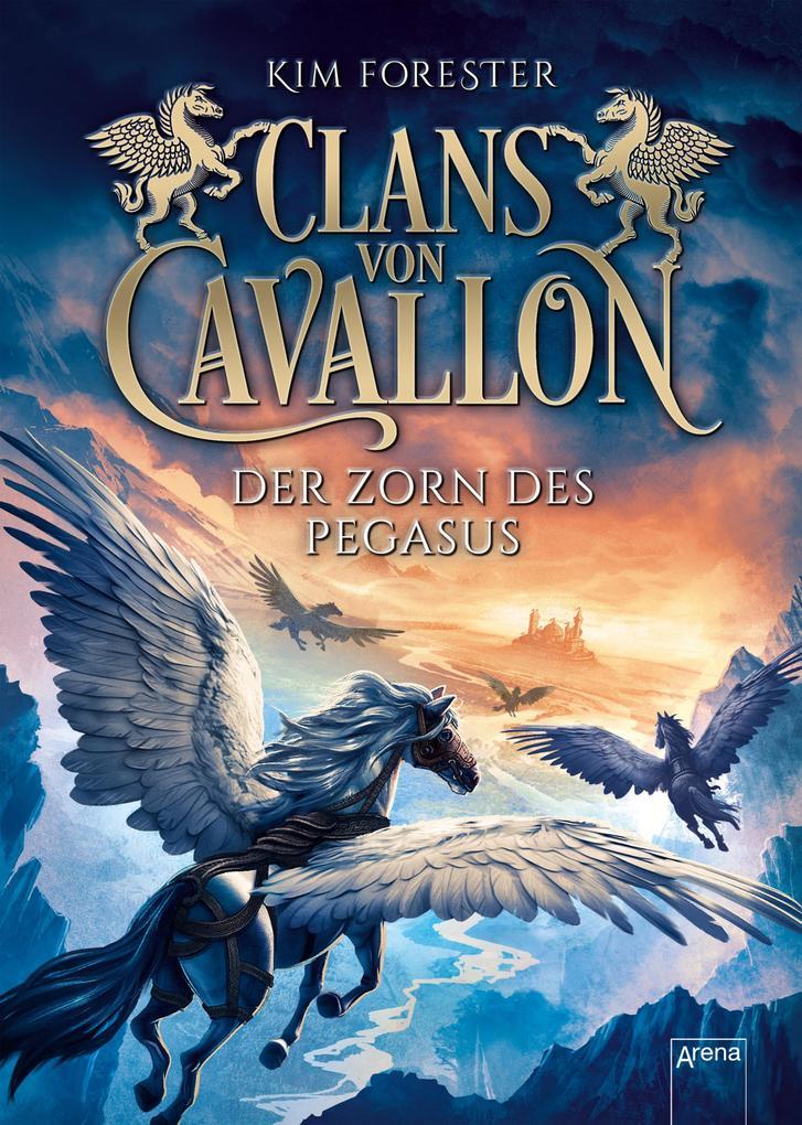 Clans von Cavallon (1). Der Zorn des Pegasus als eBook epub