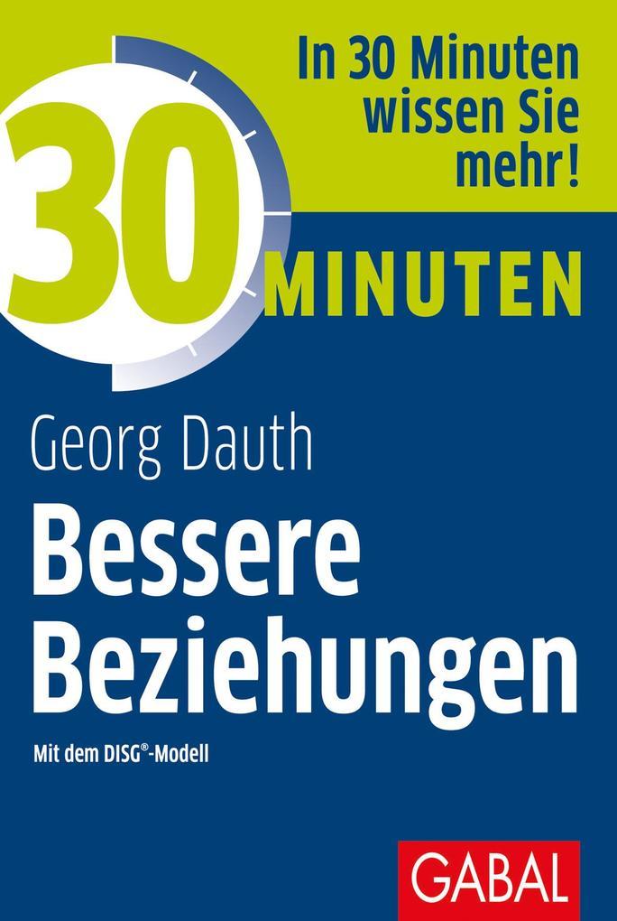 30 Minuten Bessere Beziehungen mit dem DISG®-Modell als Taschenbuch