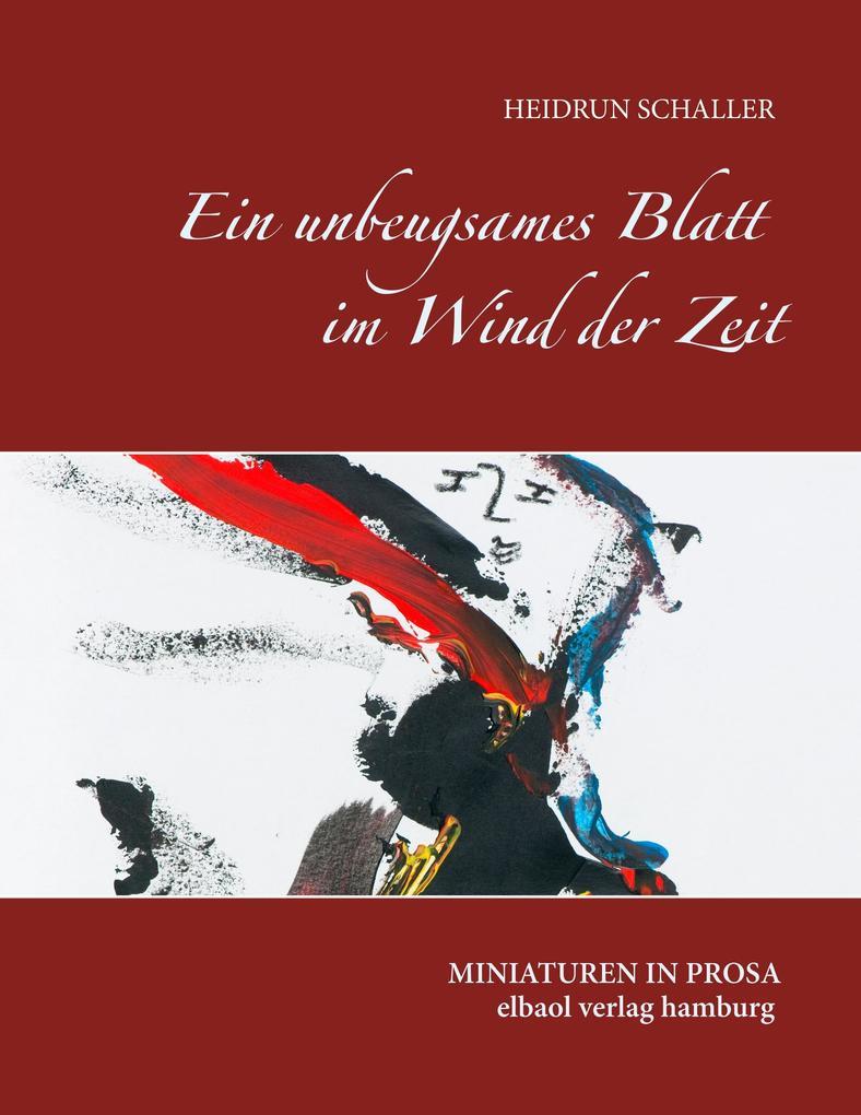 Ein unbeugsames Blatt im Wind der Zeit als Buch