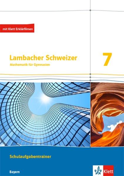 Lambacher Schweizer Mathematik 7. Schulaufgabentrainer. Schülerheft mit Lösungen Klasse 7. Ausgabe Bayern als Buch