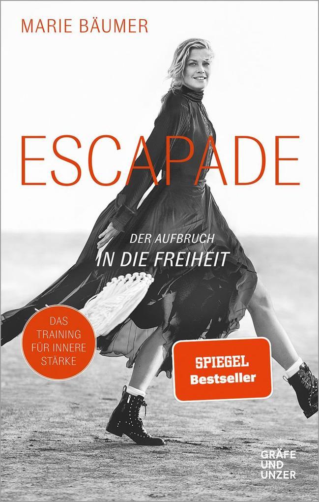 Escapade: Der Aufbruch in die Freiheit als Buch