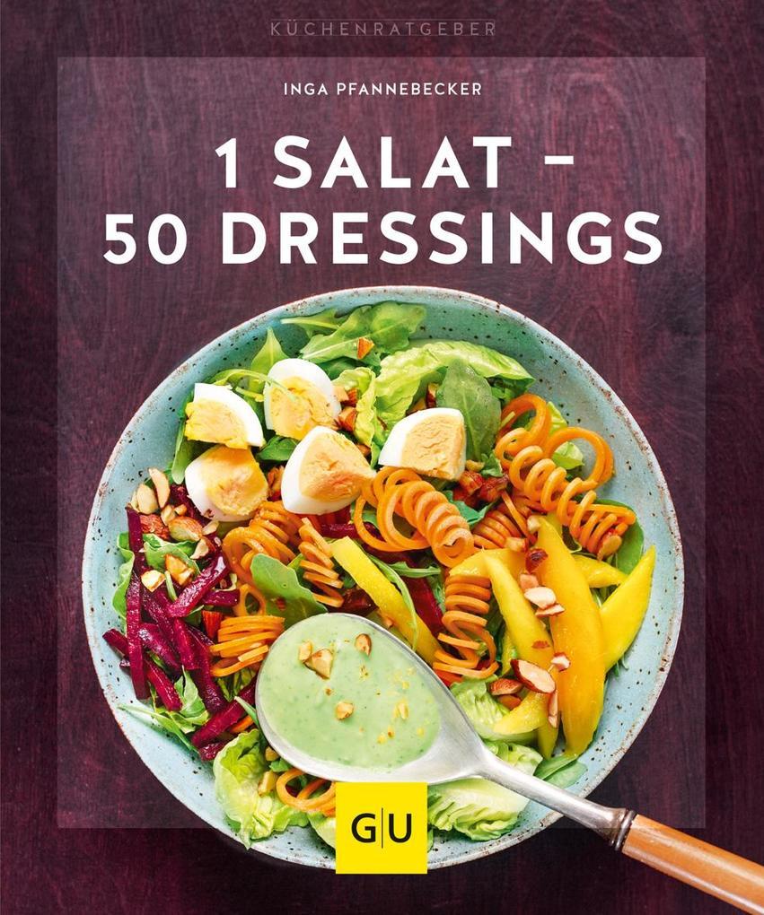 1 Salat - 50 Dressings als Buch