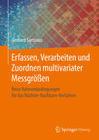 Erfassen, Verarbeiten und Zuordnen multivariater Messgrößen