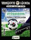 Verrückte Lücken - Total stürmische Fußballgeschichten