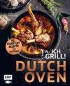 Dutch Oven - Ja, ich grill! 50 Feuertopf-Rezepte zum Niederknien