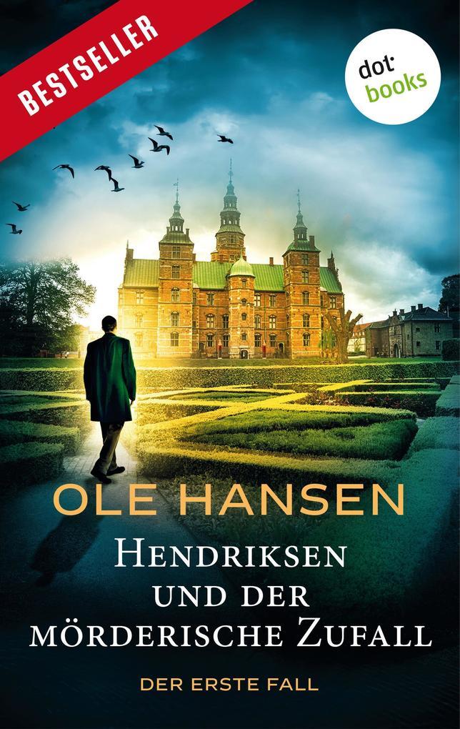 Hendriksen und der mörderische Zufall: Der erste Fall als eBook